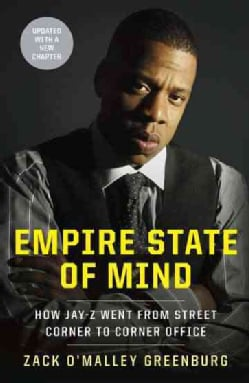 Empire State of Mind: How Jay-Z Went from Street Corner to Corner Office (Hardcover)