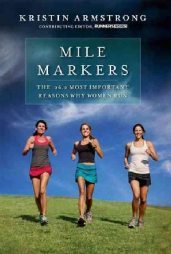 Mile Markers: The 26.2 Most Important Reasons Why Women Run (Hardcover)