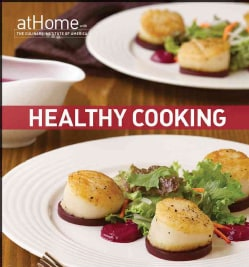 Healthy Cooking at Home with the Culinary Institute of America (Hardcover)