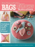 Bags, Pillows, & Pincushions: 35 Quick and Easy Projects (Paperback)