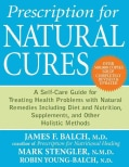 Prescription for Natural Cures: A Self-Care Guide for Treating Health Problems with Natural Remedies Including Di... (Paperback)