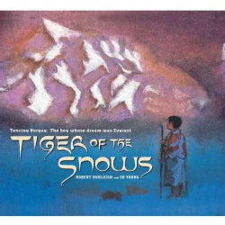 Tiger of the Snows: Tenzing Norgay: the Boy Whose Dream Was Everest (Paperback)