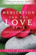 Meditation for the Love of It: Enjoying Your Own Deepest Experience (Paperback)