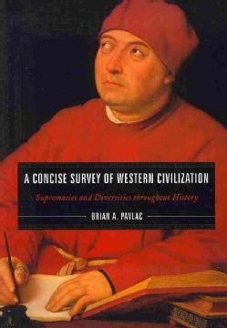 A Concise Survey of Western Civilization: Supremacies and Diversities Throughout History (Paperback)