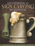 Lettering & Sign Carving Wookbook: 10 Skill-Building Projects for Carving and Painting Custom Signs (Paperback)