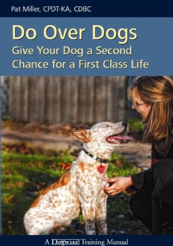 Do over Dogs: Give Your Dog a Second Chance for a First Class Life (Paperback)
