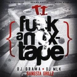 T.I. - F--CK A MIXTAPE