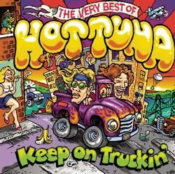 Hot Tuna - Keep on Truckin: The Very Best of Hot Tuna