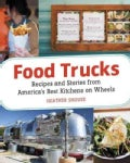 Food Trucks: Dispatches and Recipes from the Best Kitchens on Wheels (Paperback)