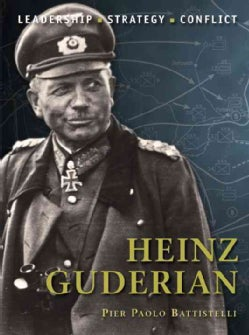 Heinz Guderian: Leadership, Strategy, Conflict (Paperback)