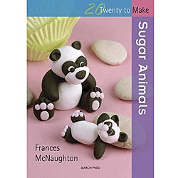 Twenty To Make: Sugar Animals by Frances McNaughton
