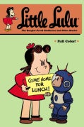 Little Lulu 25: The Burglar-Proof Clubhouse and Other Stories (Paperback)