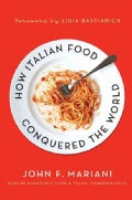 How Italian Food Conquered the World (Hardcover)