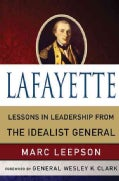 Lafayette: Lessons in Leadership from the Idealist General (Hardcover)