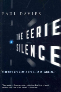 The Eerie Silence: Renewing Our Search for Alien Intelligence (Paperback)