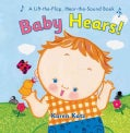 Baby Hears: A Lift-the-Flap, Hear-the-Sound Book (Hardcover)
