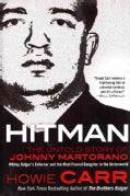 Hitman: The Untold Story of Johnny Martorano: Whitey Bulger's Enforcer and the Most Feared Gangster in the Underw... (Hardcover)
