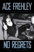 No Regrets: A Rock 'n' Roll Memoir (Hardcover)