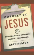 Coached by Jesus: 31 Life-Changing Questions Asked by the Master (Paperback)
