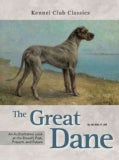 The Great Dane: An Authoritative Look at the Breed's Past, Present, and Future (Hardcover)