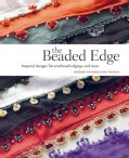 The Beaded Edge: Inspired Designs for Crocheted Edgings and Trims (Paperback)