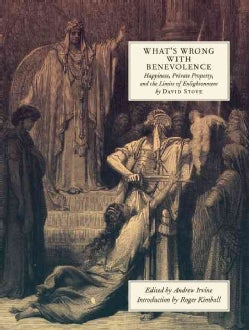What's Wrong With Benevolence: Happiness, Private Property, and the Limits of Enlightenment (Hardcover)