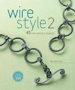 Wire Style 2: 45 New Jewelry Designs