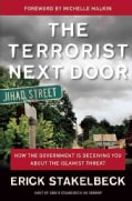 The Terrorist Next Door: How the Government Is Deceiving You About the Islamist Threat (Hardcover)