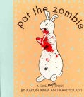 Pat the Zombie: A Cruel Adult Spoof (Spiral bound)