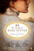 My Name Is Mary Sutter (Paperback)