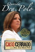 Querida Dra. Polo / Dear Dr. Polo: Las cartas secretas de Caso Cerrado / The Secret Letters of Caso Cerrado (Paperback)