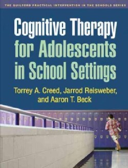 Cognitive Therapy for Adolescents in School Settings (Paperback)