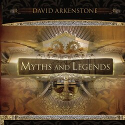 David Arkenstone - Myths and Legends