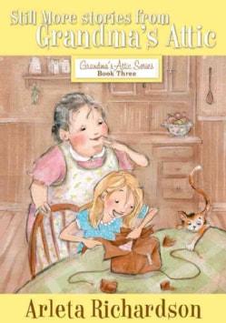 Still More Stories from Grandma's Attic (Paperback)