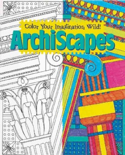 Archiscapes: Color Your Imagination Wild! (Paperback)