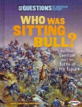 Who Was Sitting Bull?: And Other Questions About the Battle of Little Bighorn (Hardcover)