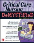 Critical Care Nursing Demystified (Paperback)