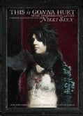 This Is Gonna Hurt: Music, Photography, and Life Through the Distorted Lens Nikki Sixx (Hardcover)