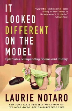 It Looked Different on the Model: Epic Tales of Impending Shame and Infamy (Paperback)