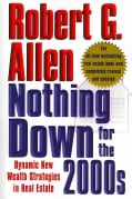 Nothing Down for the 2000s: Dynamic New Wealth Strategies in Real Estate (Paperback)