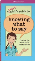 A Smart Girl's Guide to Knowing What to Say (Paperback)
