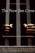 The New Jim Crow: Mass Incarceration in the Age of Colorblindness (Paperback)