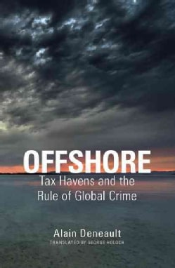 Offshore: Tax Havens and the Rule of Global Crime (Hardcover)