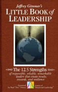 Jeffrey Gitomer's Little Book of Leadership: The 12.5 Strengths of Responsible, Reliable, Remarkable Leaders That... (Hardcover)