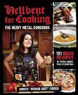 Hellbent for Cooking: The Heavy Metal Cookbook (Paperback)