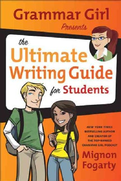 Grammar Girl Presents the Ultimate Writing Guide for Students (Hardcover)