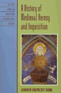 A History of Medieval Heresy and Inquisition (Paperback)