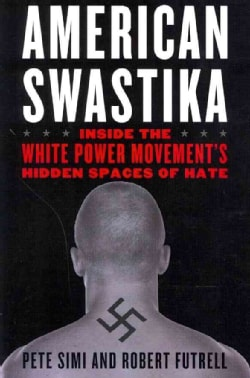 American Swastika: Inside the White Power Movement's Hidden Spaces of Hate (Paperback)