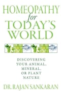 Homeopathy for Today's World: Discovering Your Animal, Mineral, or Plant Nature (Paperback)