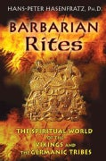Barbarian Rites: The Spiritual World of the Vikings and the Germanic Tribes (Paperback)